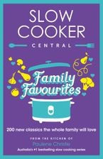 Slow Cooker Central Family Favourites eBook  by Paulene Christie
