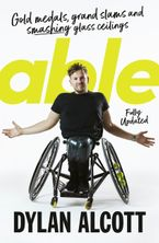 Able: The astonishing life of Australia's most inspirational athlete eBook  by Dylan Alcott