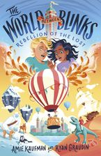 Rebellion of the Lost (The World Between Blinks, #2)