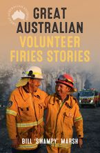 Great Australian Volunteer Firies Stories