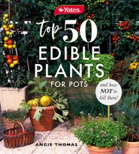 yates-top-50-edible-plants-for-pots-and-how-not-to-kill-them