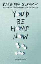 You'd Be Home Now