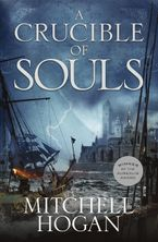 A Crucible of Souls - Mitchell Hogan