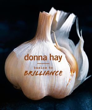 Basics to Brilliance - Donna Hay