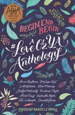 Begin, End, Begin: A #LoveOzYA Anthology