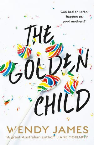 the-golden-child-a-gripping-novel-about-a-mothers-great-fear-raising-a-bully-in-the-digital-age