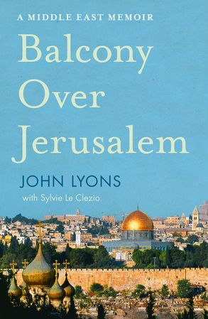 Cover image - Balcony Over Jerusalem: A Middle East Memoir