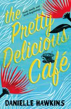 Danielle Hawkins - The Pretty Delicious Cafe: Looking for summer, romance, friends and food? Come visit Ratai Beach.