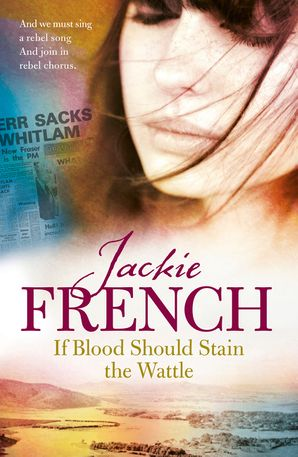 If Blood Should Stain the Wattle - Jackie French