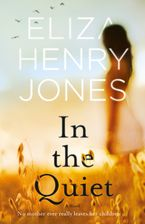 In the Quiet Paperback  by Eliza Henry Jones
