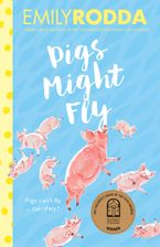 Pigs Might Fly Paperback  by Emily Rodda