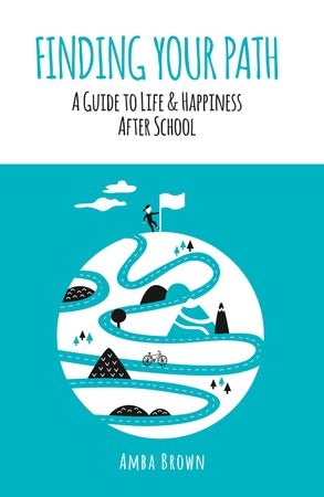 Cover image - Finding Your Path: A Guide to Life and Happiness After School