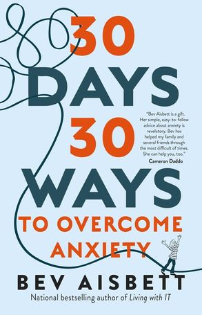 Cover image - 30 Days 30 Ways to Overcome Anxiety: from Australia's bestselling anxiety expert