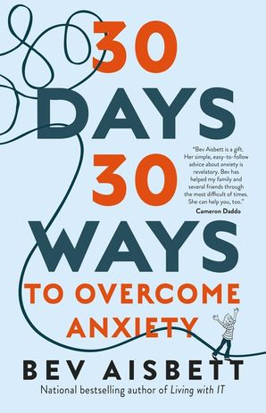 30 Ways to Overcome Anxiety  Paperback  by Bev Aisbett