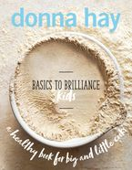 Basics to Brilliance Kids Hardcover  by Donna Hay