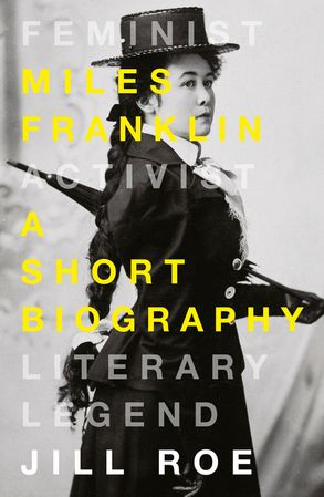 Cover image - Miles Franklin: A Short Biography