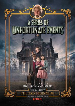 Cover image - The Bad Beginning (A Series of Unfortunate Events, Book 1): Netflix Tie-in Edition