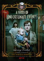 A Series of Unfortunate Events #8: The Hostile Hospital [Netflix Tie-in Edition] - Lemony Snicket