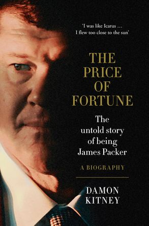 Cover image - The Price of Fortune: The Untold Story of Being James Packer