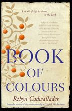 Book Of Colours Paperback  by Robyn Cadwallader