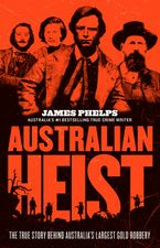Australian Heist Paperback  by James Phelps