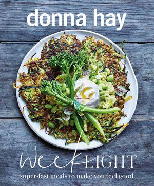 Week Light: Super-Fast Meals to Make You Feel Good book image