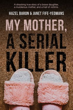 My Mother, A Serial Killer book image
