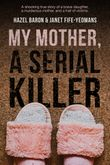my-mother-a-serial-killer