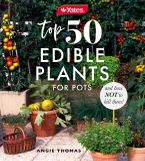 Yates Top 50 Edible Plants for Pots and How Not to Kill Them! Paperback  by Angie Thomas