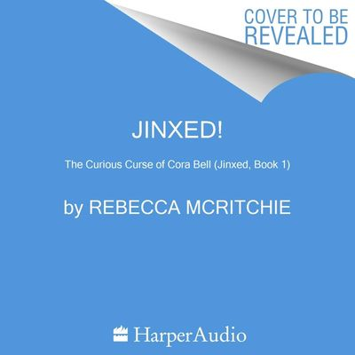 Jinxed!: The Curious Curse of Cora Bell (Cora, Book 1)