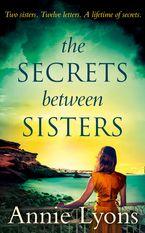 The Secrets Between Sisters eBook  by Annie Lyons