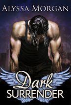 Dark Surrender eBook  by Alyssa Morgan