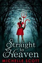 Straight To Heaven (Lilith Straight series, Book 2) eBook  by Michelle Scott