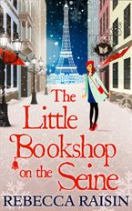 The Little Bookshop On The Seine (The Little Paris Collection, Book 1) - Rebecca Raisin