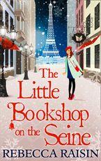 The Little Bookshop On The Seine (The Little Paris Collection, Book 1) - Rebecca Raisin