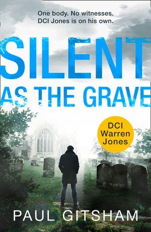 Silent As The Grave (DCI Warren Jones, Book 3) book image