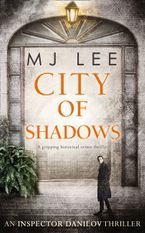 City Of Shadows (An Inspector Danilov Historical Thriller, Book 2)