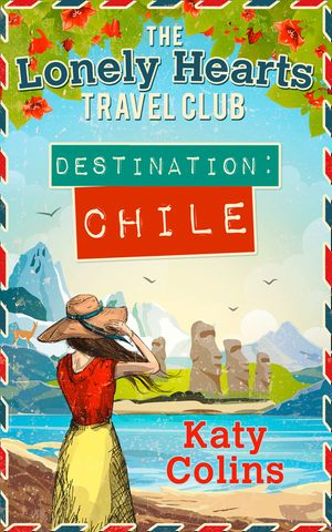 Destination Chile (The Lonely Hearts Travel Club, Book 3) book image