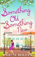 Something Old, Something New eBook  by Darcie Boleyn