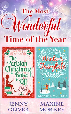 The Most Wonderful Time Of The Year: The Parisian Christmas Bake Off / Winter's Fairytale book image
