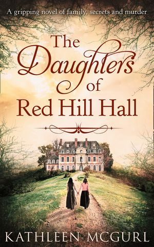 The Daughters Of Red Hill Hall book image