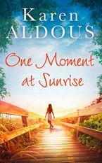 One Moment At Sunrise - Karen Aldous