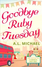 Goodbye Ruby Tuesday (The House on Camden Square, Book 1)