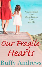Our Fragile Hearts eBook  by Buffy Andrews