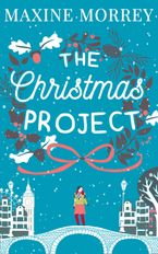 The Christmas Project: A laugh-out-loud romance from bestselling author Maxine Morrey eBook DGO by Maxine Morrey