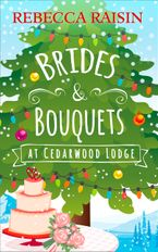 Brides and Bouquets At Cedarwood Lodge eBook DGO by Rebecca Raisin