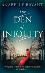 The Den Of Iniquity (Bastards of London, Book 1) eBook DGO by Anabelle Bryant