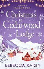 Christmas At Cedarwood Lodge: Celebrations and Confetti at Cedarwood Lodge / Brides and Bouquets at Cedarwood Lodge / Midnight and Mistletoe at Cedarwood Lodge eBook DGO by Rebecca Raisin
