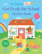 Big Get Ready for School Sticker book Paperback  by Jessica Greenwell