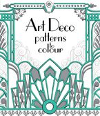 ART DECO PATTERNS TO COLOUR Paperback  by Emily Bone